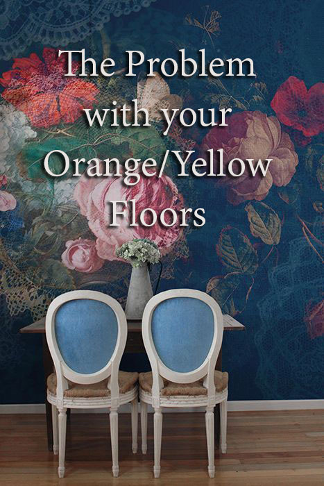 The Problem with Your Orange/Yellow Floors | Maria Killam