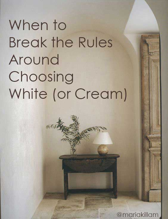 When to Break the Rules Around Choosing White (or Cream) | Maria Killam